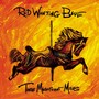 Red Wanting Blue – These Magnificent Miles