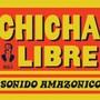 Chicha Libre – Sonido Amazonico