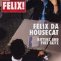 Felix da Housecat Kittenz and Thee Glitz