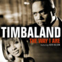 Timbaland – The Way I Are