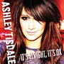 Ashley Tisdale – Its alright its ok