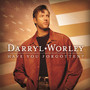 Darryl Worley &ndash; Have You Forgotten?