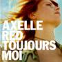 Axelle Red – Toujours moi