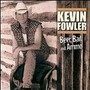kevin fowler – Beer, Bait and Ammo
