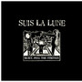 Suis La Lune – Quiet, Pull The Strings