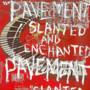 Pavement – Slanted & Enchanted