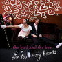 The Bird And The Bee &ndash; One Too Many Hearts