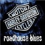 HARLEY-DAVIDSON – Roadhouse Blues