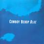 Mai Yamane – Cowboy Bebop Blue