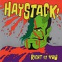 Haystack – Right at You