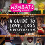 The Wombats – A Guide to Love, Loss & Desperation Disc 1