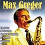 Max Greger – Max Greger