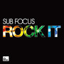 Sub Focus Rock It / Follow The Light