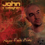 John o'Callaghan – Never Fade Away