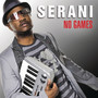 Serani – No Games