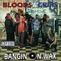 Bloods & Crips Bangin On Wax