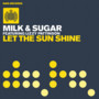 MILK & SUGAR – Let The Sun Shine