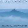 kormorán – Magyarnak lenni hivatásunk