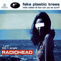 Radiohead &ndash; Fake Plastic Trees