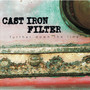 Cast Iron Filter – Further Down The Line