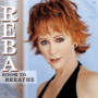 Reba McEntire room to breathe