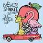 nevershoutnever – The yippee ep