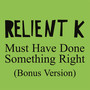 Relient K – Must Have Done Something Right - Single