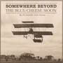 The Invisible Clock Factory – Somewhere Beyond the Blue-Cheese Moon