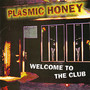 Plasmic Honey – Welcome to the Club