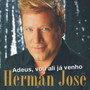 Herman Jos &ndash; Adeus, vou ali j venho