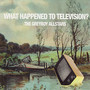 The Greyboy Allstars – What Happened to Television?