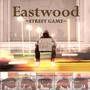 eastwood – Street Game