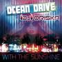 Ocean Drive feat. DJ Oriska – With The Sunshine