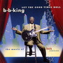 bb king Let The Good Times Roll