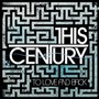 This Century – To Love And Back