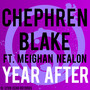 Chephren Blake feat. Meighan Nealon – Year After