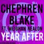 Chephren Blake feat. Meighan Nealon – Year After
