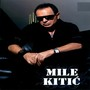 Mile Kitic – Sanker