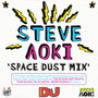 Steve Aoki – Space Dust Mix