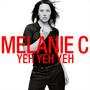 Melanie C – Yeh Yeh Yeh