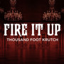 Thousand Foot Krutch – Fire It Up - Single