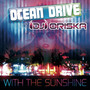 Ocean Drive feat. DJ Oriska – With The Sunshine