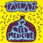 Fairmont – I Need Medicine WEB