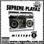Supreme PLayaz – MIxtape Vol. 1