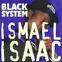 Ismael Isaac – Black System