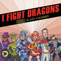 I Fight Dragons – Cool is just a number