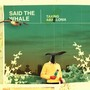 Said The Whale – Taking Abalonia