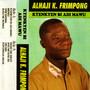 Alhaji K. Frimpong – Kyenkyen Bi Adi Mawu
