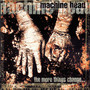 Machine Head – The More Things Change...