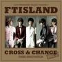 F.T Island – 3집 - CROSS & CHANGE